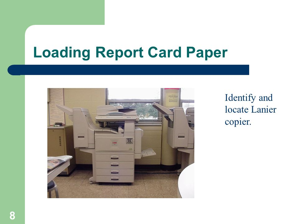 8 Loading Report Card Paper Identify and locate Lanier copier.