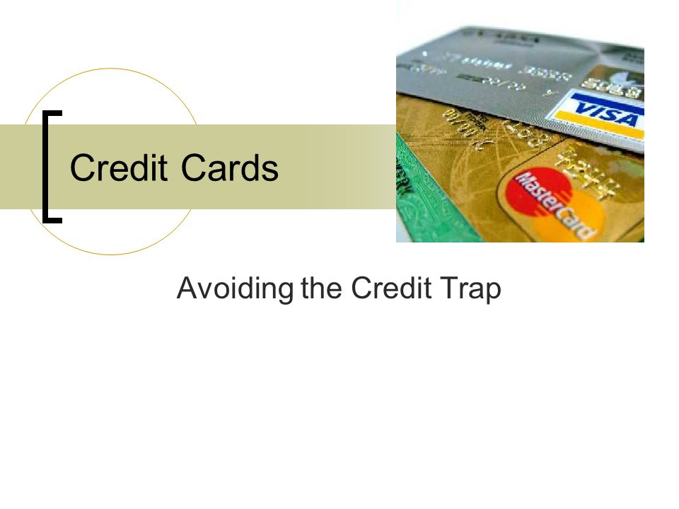 Credit Cards Avoiding the Credit Trap