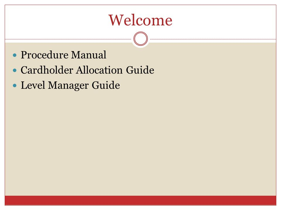 Welcome Procedure Manual Cardholder Allocation Guide Level Manager Guide