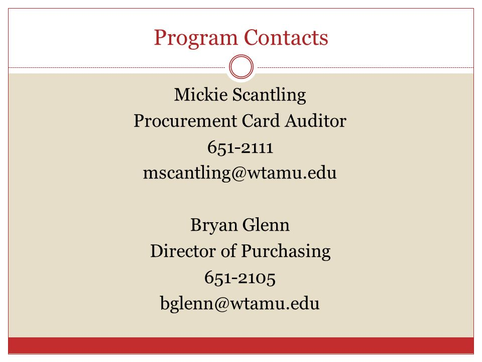 Program Contacts Mickie Scantling Procurement Card Auditor Bryan Glenn Director of Purchasing