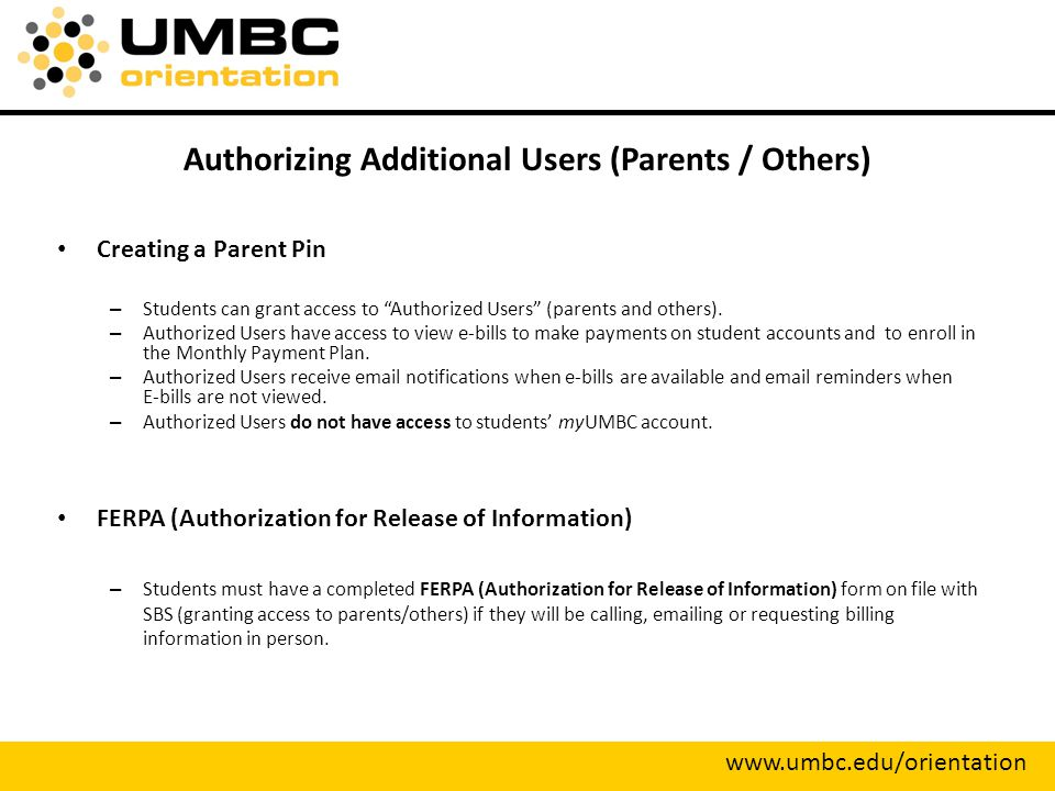 Authorizing Additional Users (Parents / Others) Creating a Parent Pin – Students can grant access to Authorized Users (parents and others).