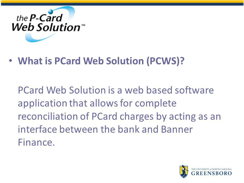 What is PCard Web Solution (PCWS).