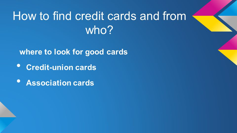How to find credit cards and from who.