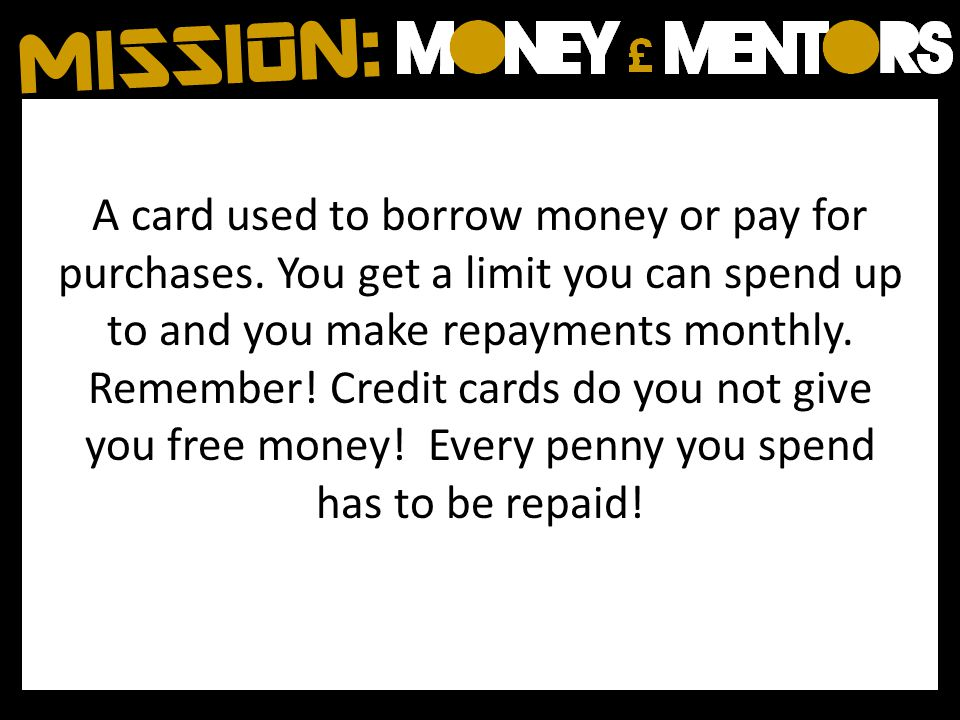 A card used to borrow money or pay for purchases.