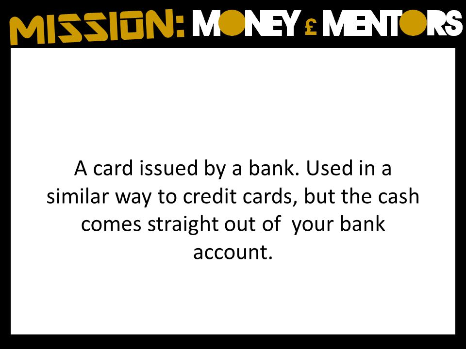 A card issued by a bank.