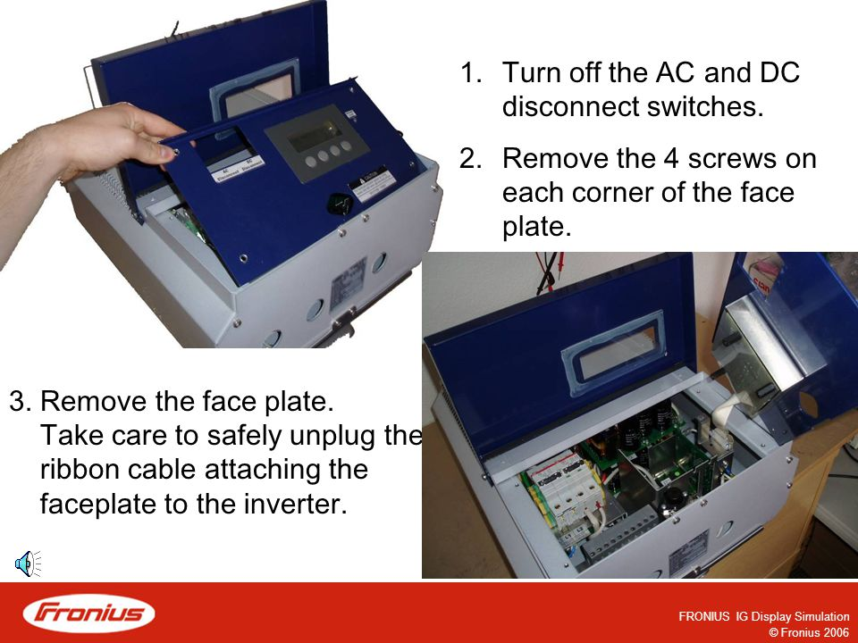 FRONIUS IG Display Simulation © Fronius 2006 The following slides introduce how to set up a Personal Display with a FRONIUS IG inverter.