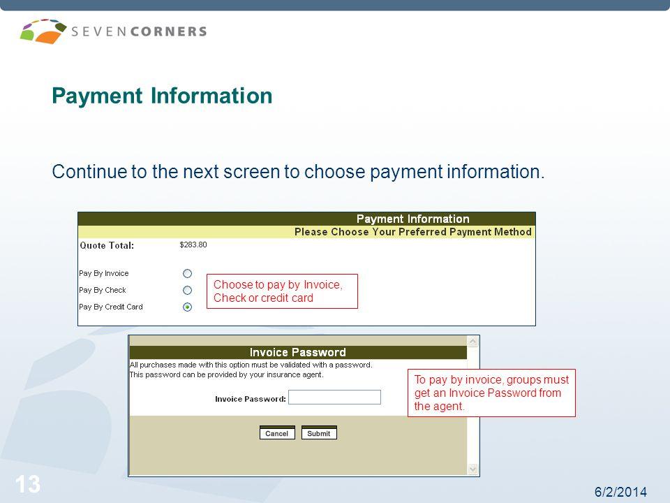 6/2/ Payment Information Continue to the next screen to choose payment information.
