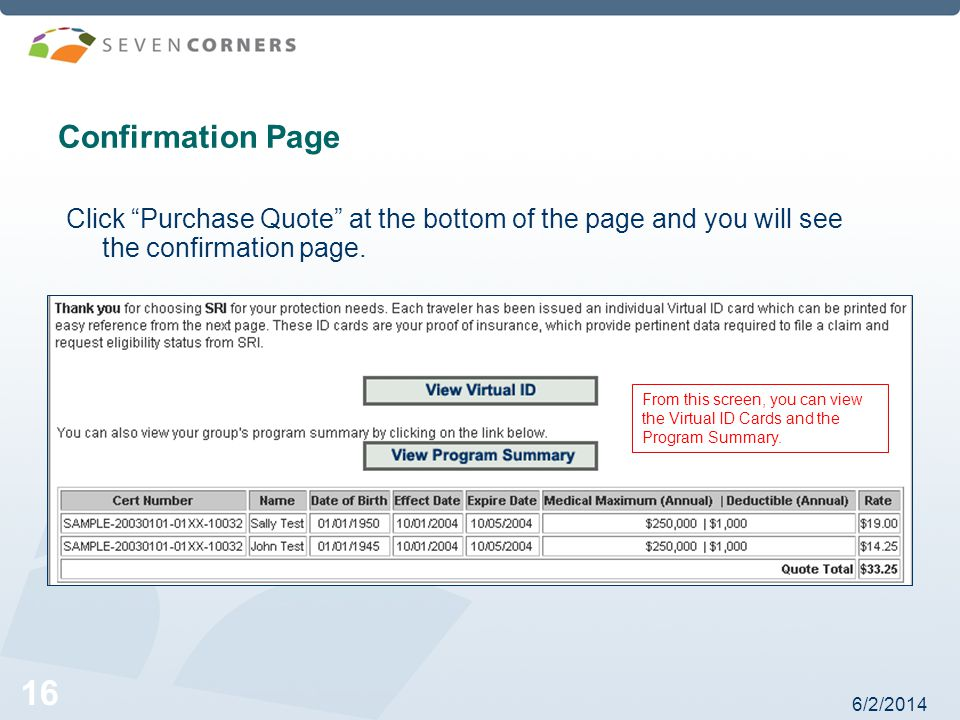 6/2/ Confirmation Page Click Purchase Quote at the bottom of the page and you will see the confirmation page.