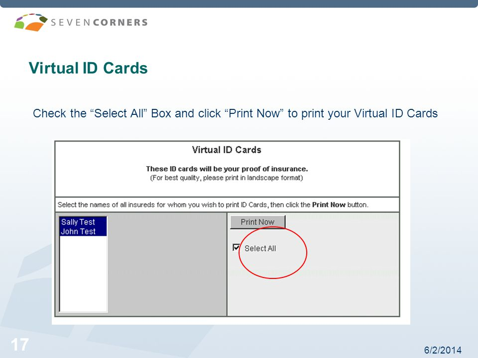 6/2/ Virtual ID Cards Check the Select All Box and click Print Now to print your Virtual ID Cards