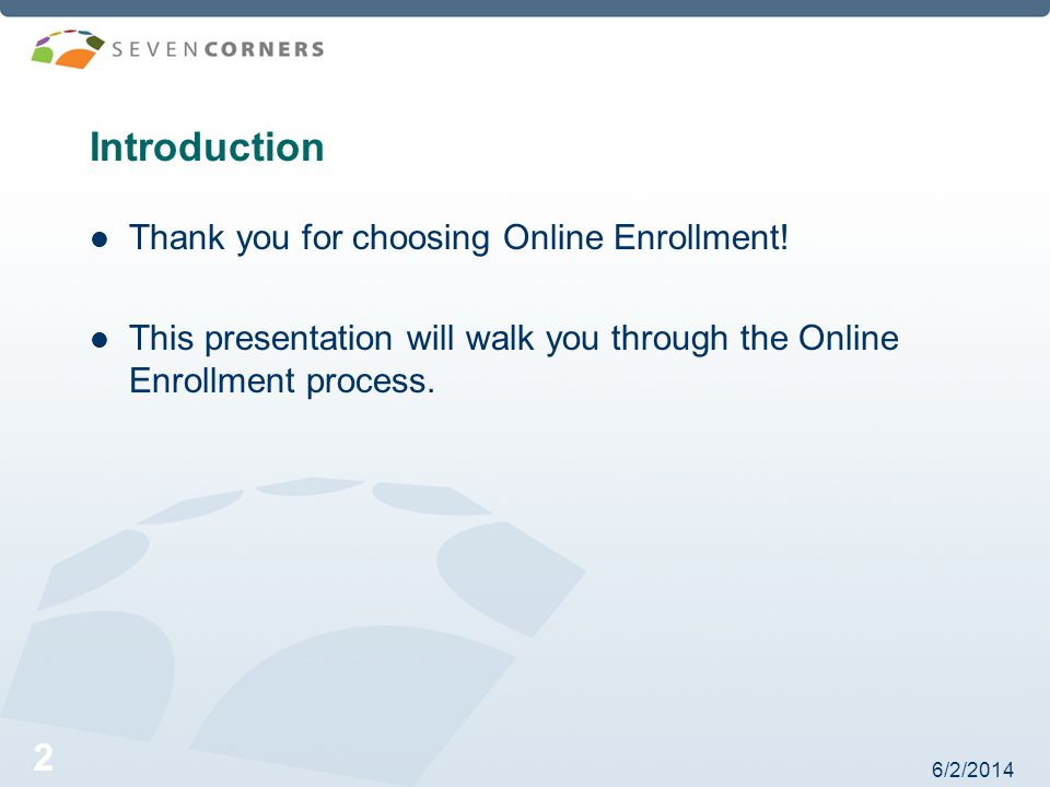 6/2/ Introduction Thank you for choosing Online Enrollment.