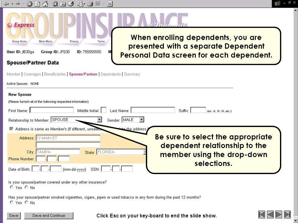 When enrolling dependents, you are presented with a separate Dependent Personal Data screen for each dependent.