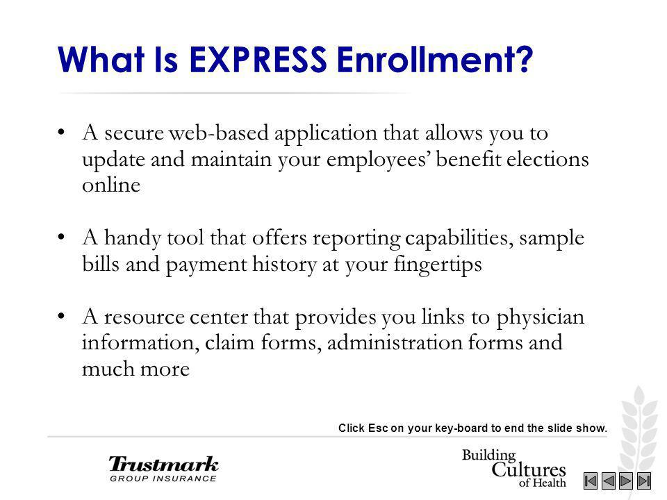 Welcome to EXPRESS Your Online Enrollment Tool Guided Tour Please
