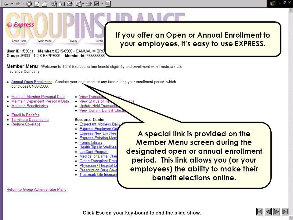 If you offer an Open or Annual Enrollment to your employees, its easy to use EXPRESS.