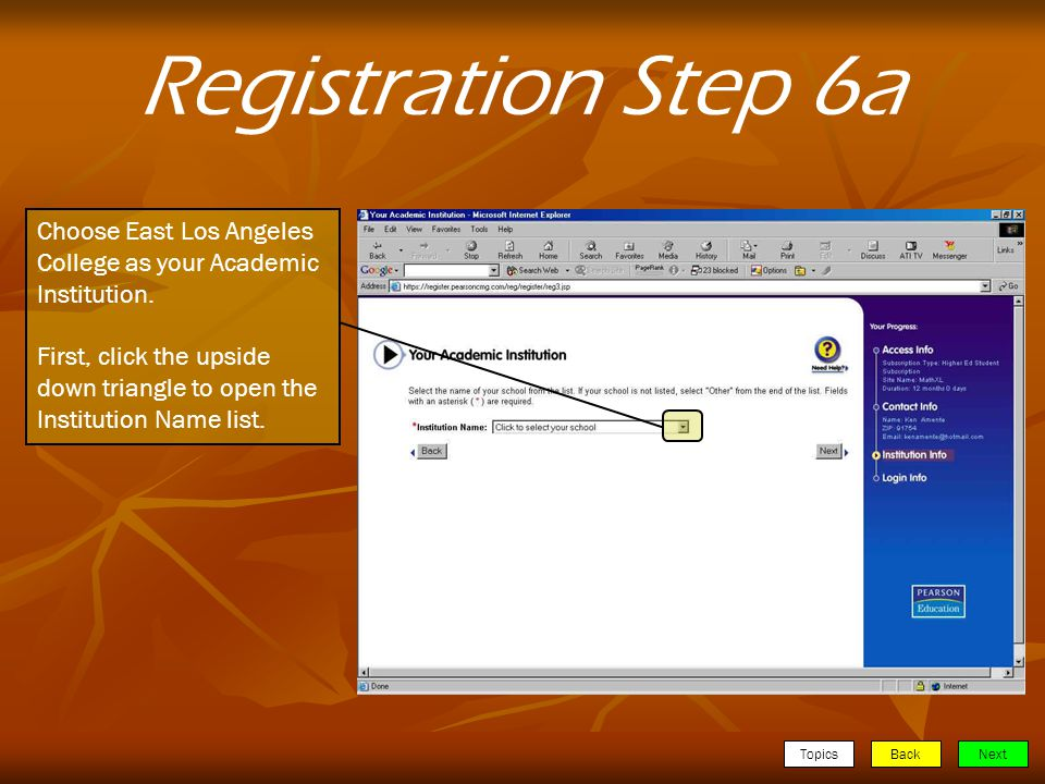 TopicsBackNext Registration Step 6a Choose East Los Angeles College as your Academic Institution.