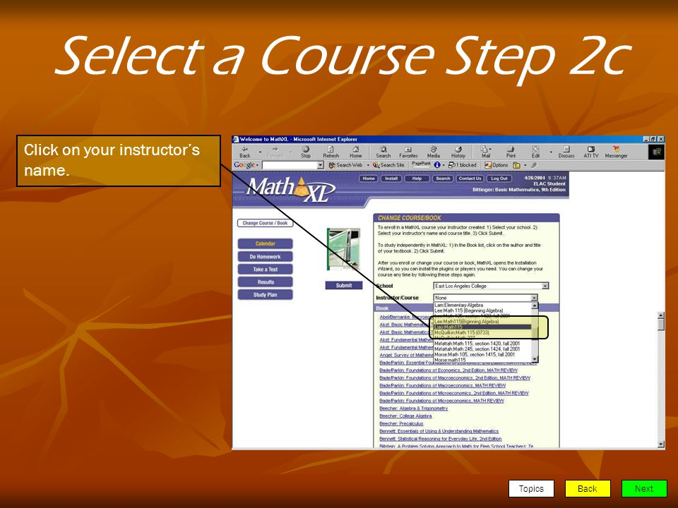 TopicsBackNext Select a Course Step 2c Click on your instructors name.
