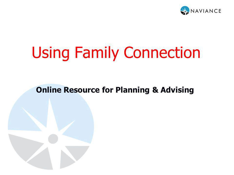 Using Family Connection Online Resource for Planning & Advising
