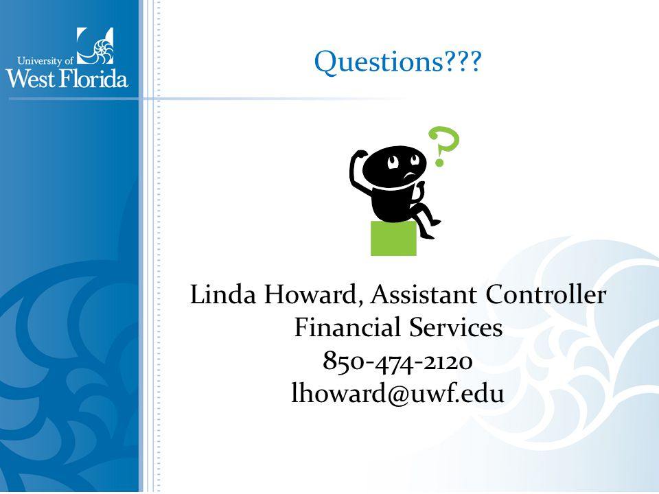 Questions Linda Howard, Assistant Controller Financial Services
