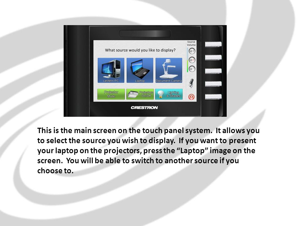 This is the main screen on the touch panel system.