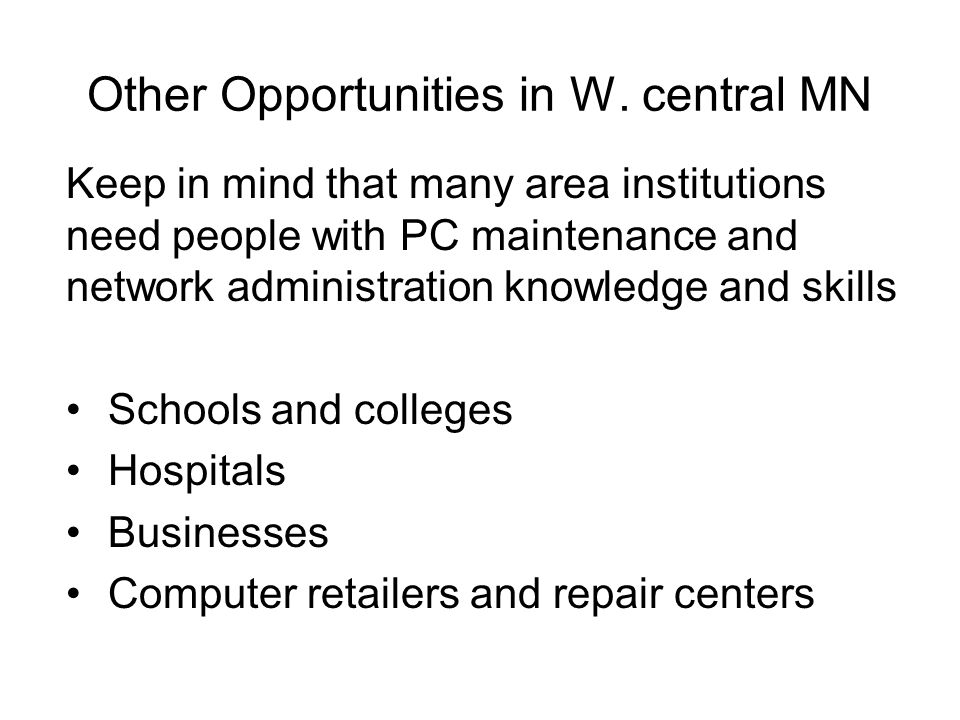 Other Opportunities in W.