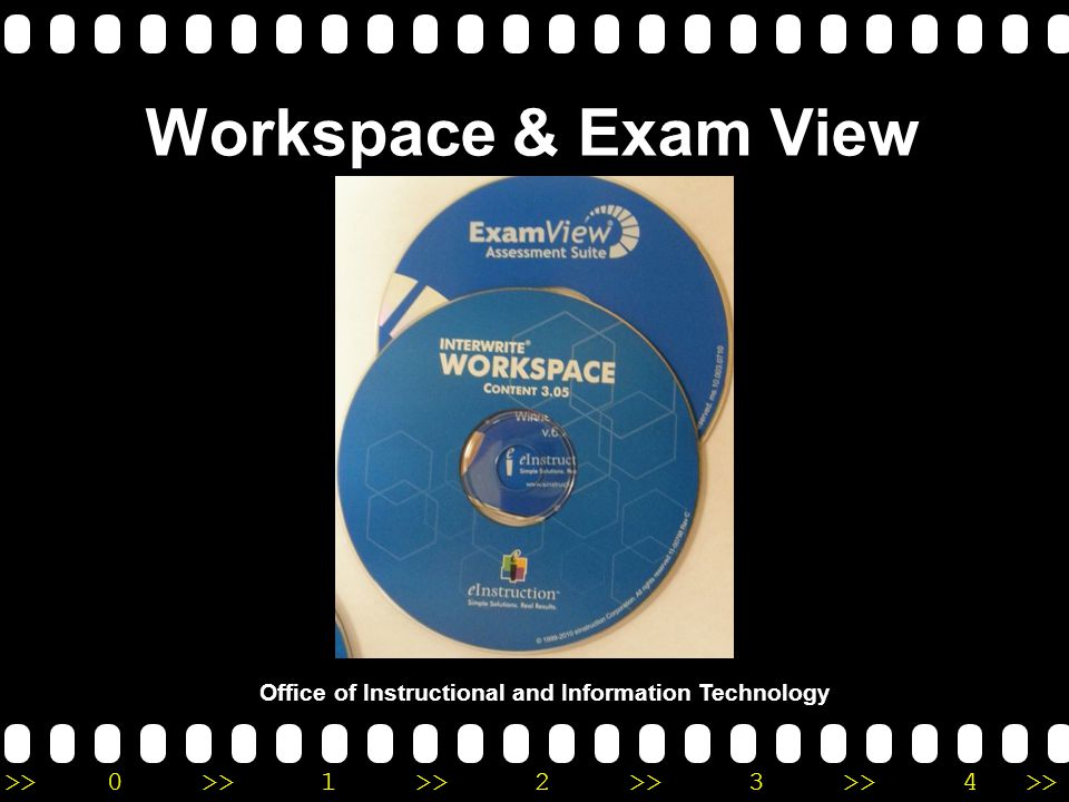 >>0 >>1 >> 2 >> 3 >> 4 >> Workspace & Exam View Office of Instructional and Information Technology