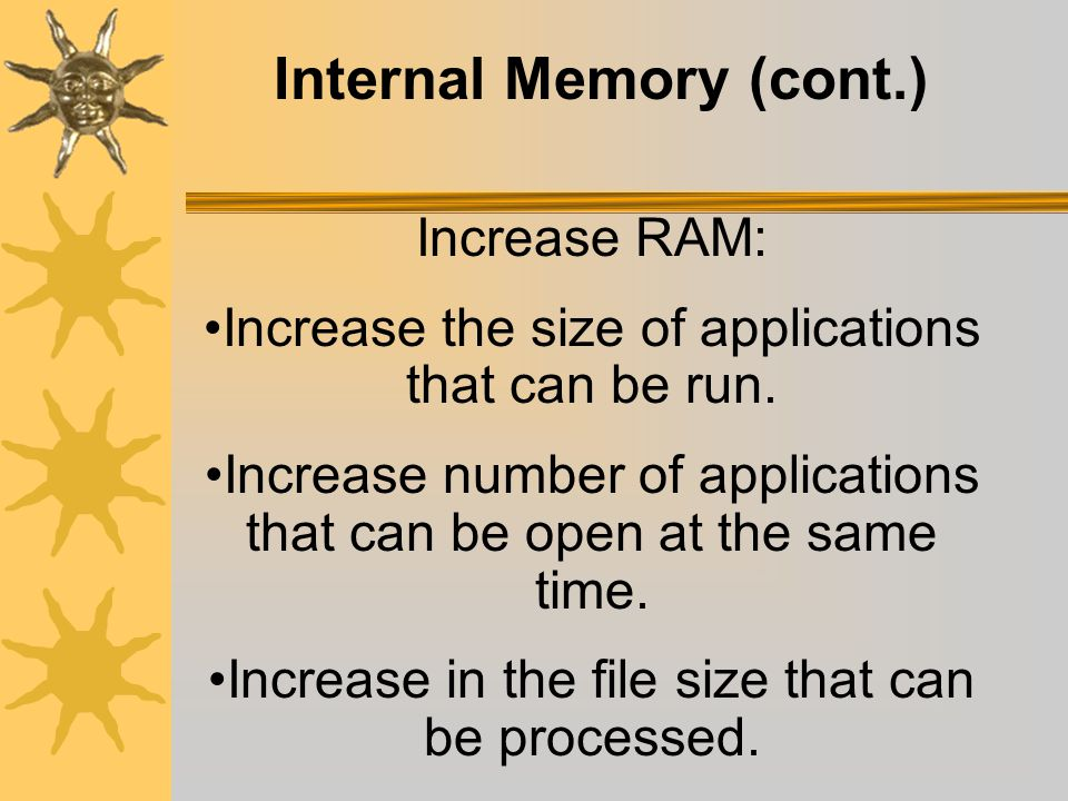 Internal Memory ROM: Read only memory- permanent memory.