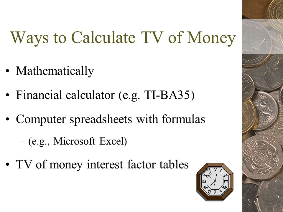 5 Ways to Calculate TV of Money Mathematically Financial calculator (e.g.