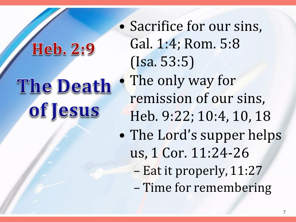 Sacrifice for our sins, Gal. 1:4; Rom. 5:8 (Isa.