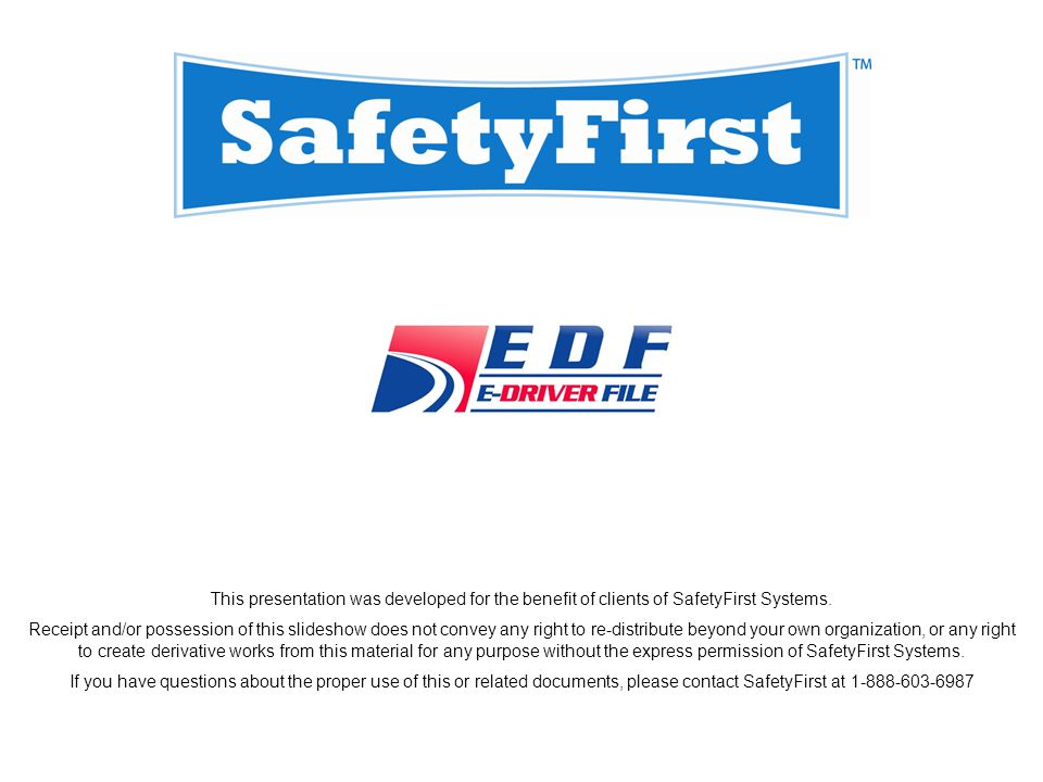 This presentation was developed for the benefit of clients of SafetyFirst Systems.