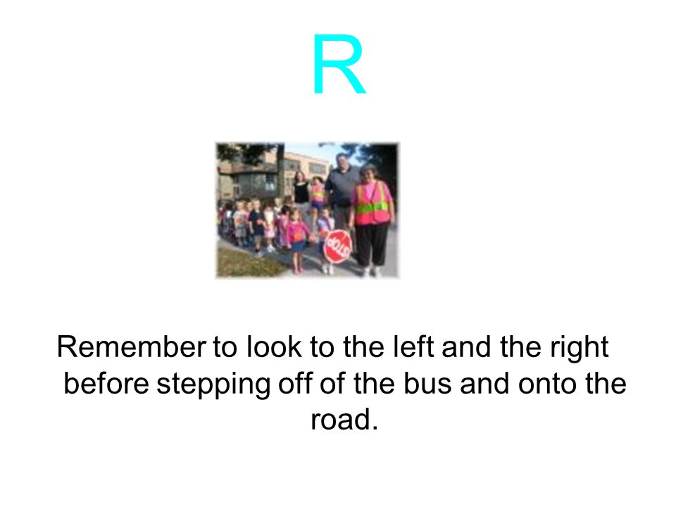 Q Quickly move to your seat and sit down. Next, follow the rules of the bus.