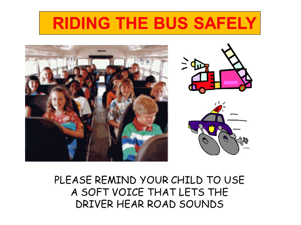 Children should never extend any body part out the bus window RIDING THE BUS SAFELY