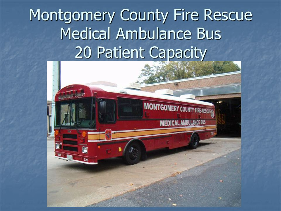 Montgomery County Fire Rescue Medical Ambulance Bus 20 Patient Capacity