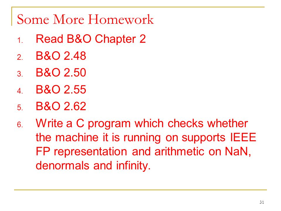 31 Some More Homework 1. Read B&O Chapter 2 2. B&O
