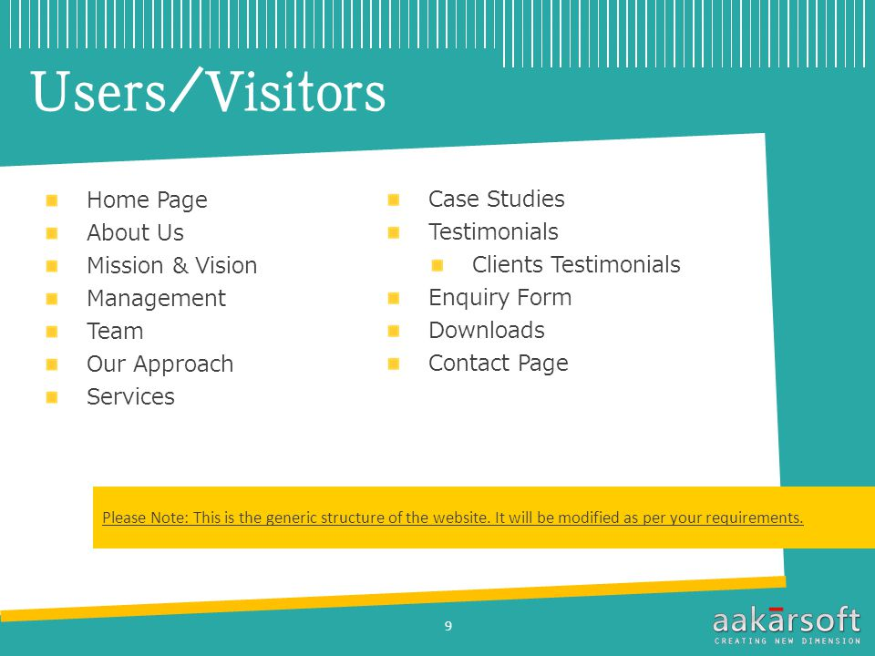 Users/Visitors Home Page About Us Mission & Vision Management Team Our Approach Services Case Studies Testimonials Clients Testimonials Enquiry Form Downloads Contact Page 9
