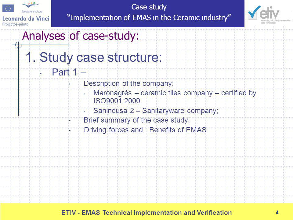 4 ETIV - EMAS Technical Implementation and Verification 4 Analyses of case-study: 1.