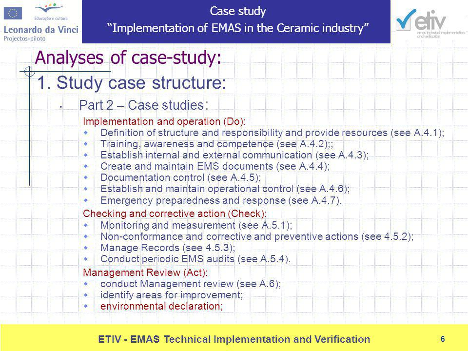 6 ETIV - EMAS Technical Implementation and Verification 6 Analyses of case-study: 1.