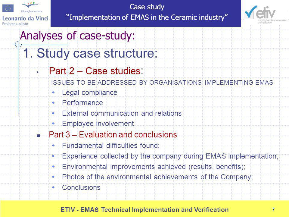 7 ETIV - EMAS Technical Implementation and Verification 7 Analyses of case-study: 1.