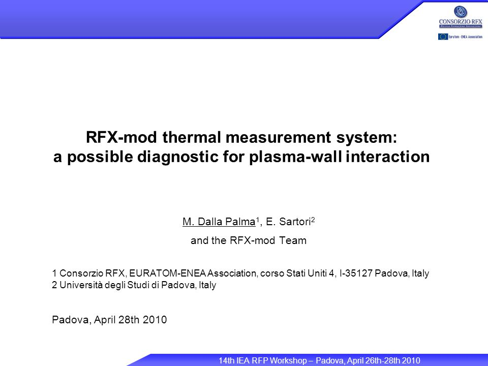 14th IEA RFP Workshop – Padova, April 26th-28th 2010 RFX-mod thermal measurement system: a possible diagnostic for plasma-wall interaction M.