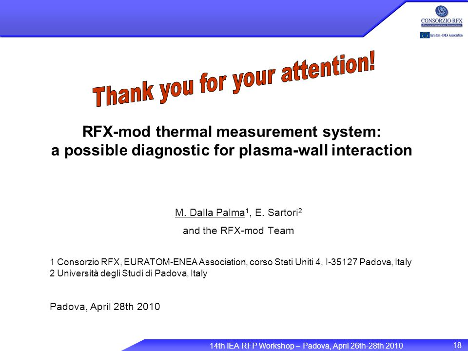 14th IEA RFP Workshop – Padova, April 26th-28th 2010 18 RFX-mod thermal measurement system: a possible diagnostic for plasma-wall interaction M.