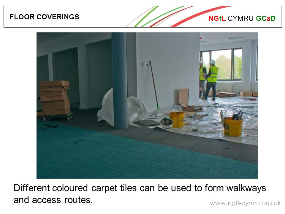 NGfL CYMRU GCaD   Different coloured carpet tiles can be used to form walkways and access routes.