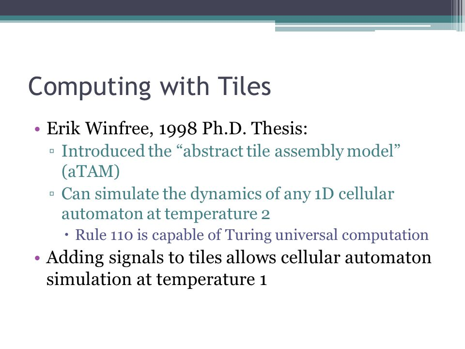 Computing with Tiles Erik Winfree, 1998 Ph.D.
