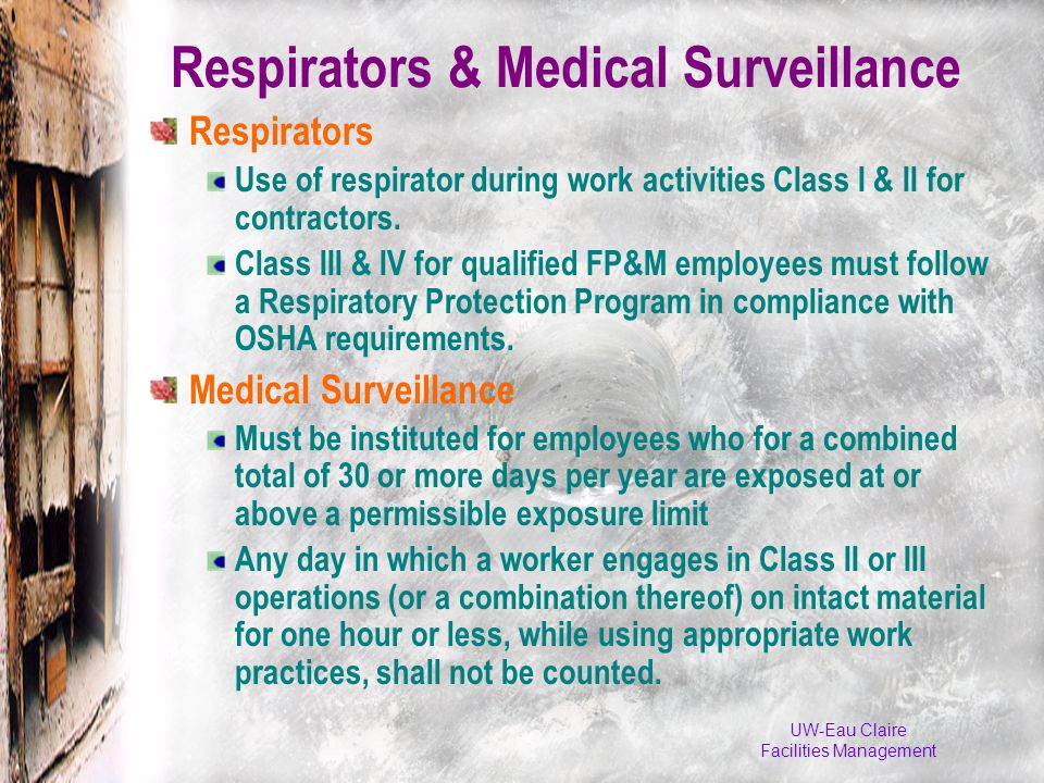 UW-Eau Claire Facilities Management Respirators & Medical Surveillance Respirators Use of respirator during work activities Class I & II for contractors.