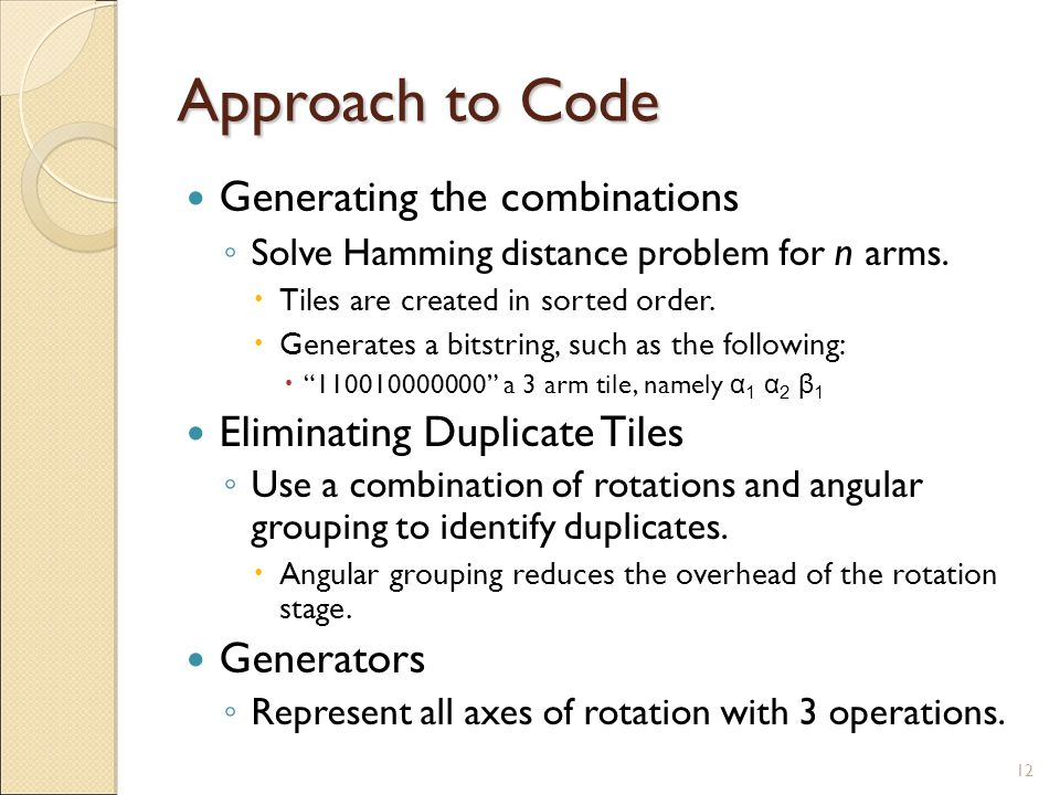 Approach to Code Generating the combinations Solve Hamming distance problem for n arms.