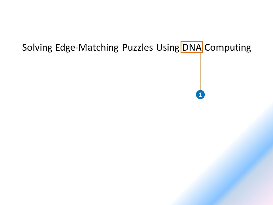Solving Edge-Matching Puzzles Using DNA Computing 1