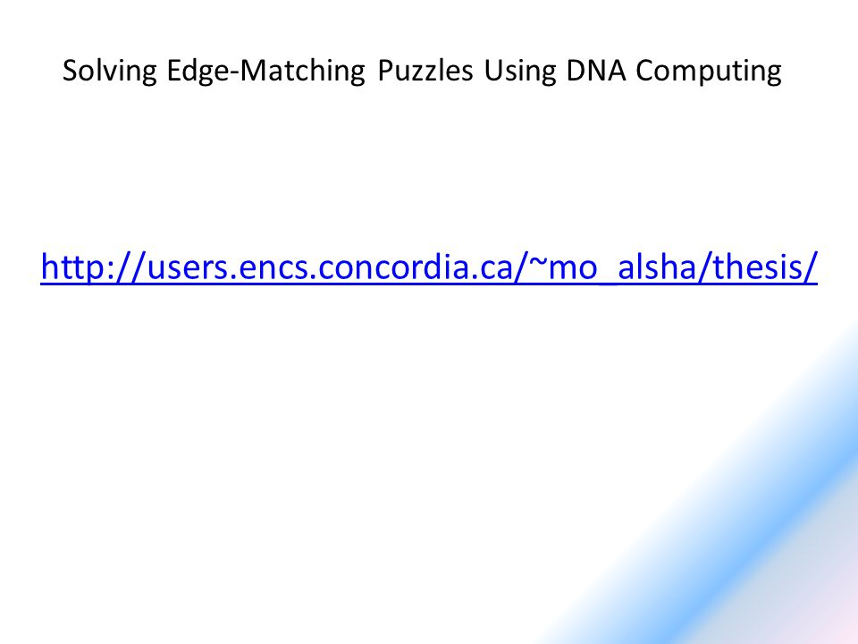 Solving Edge-Matching Puzzles Using DNA Computing http://users.encs.concordia.ca/~mo_alsha/thesis/