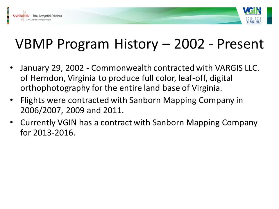 VBMP Program History – 2002 - Present January 29, 2002 - Commonwealth contracted with VARGIS LLC.