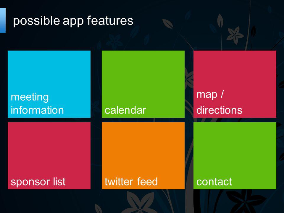 possible app features map / directions contact calendar twitter feed meeting information sponsor list