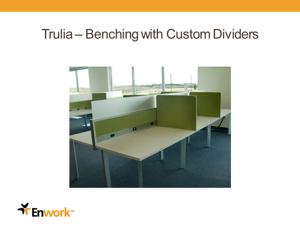Trulia – Benching with Custom Dividers