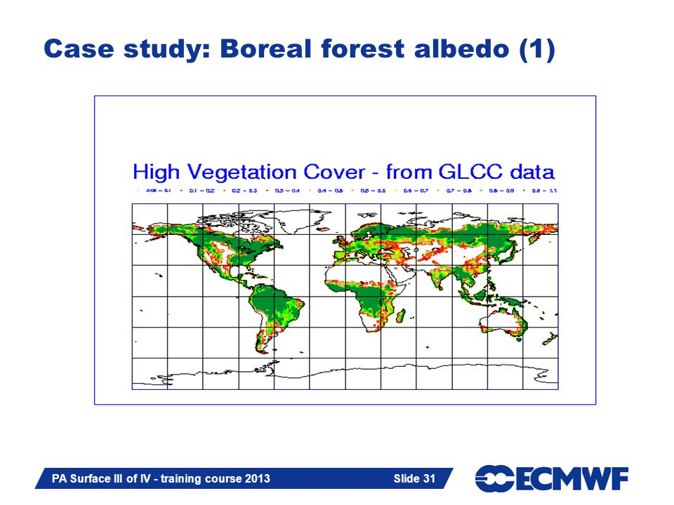 Slide 31 PA Surface III of IV - training course 2013 Slide 31 Case study: Boreal forest albedo (1)