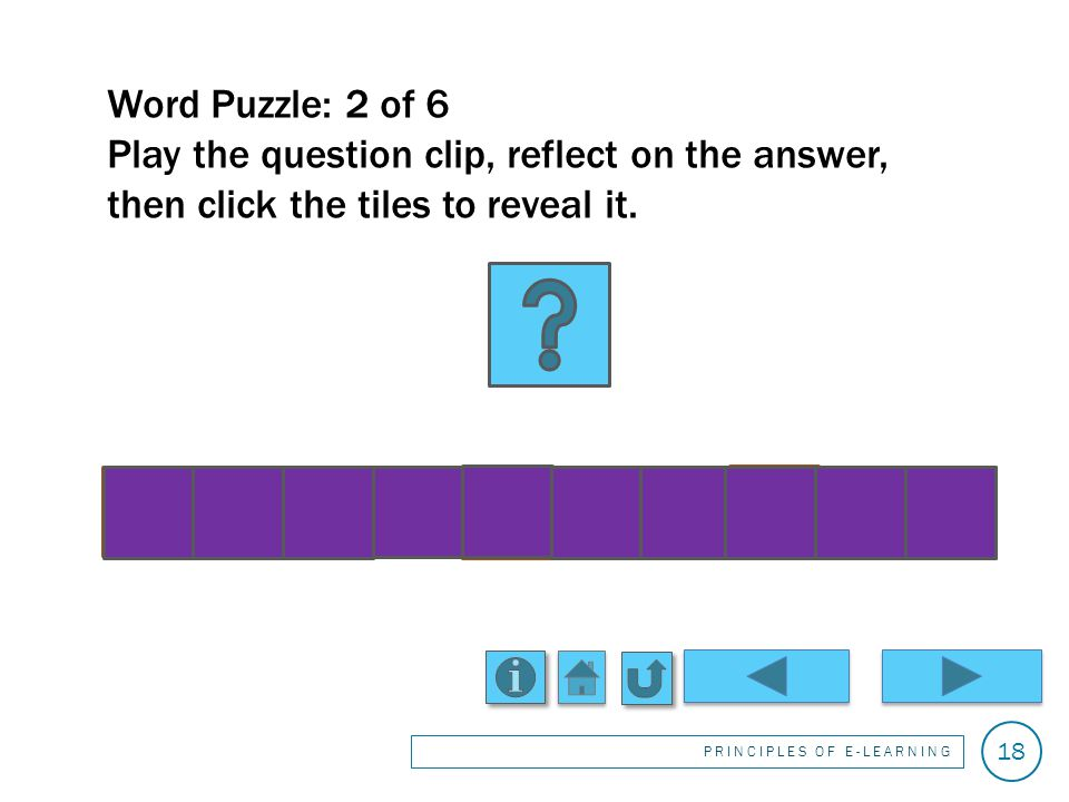 Word Puzzle: (1 of 6) Play the question clip, reflect on the answer, then click the tiles to reveal it.