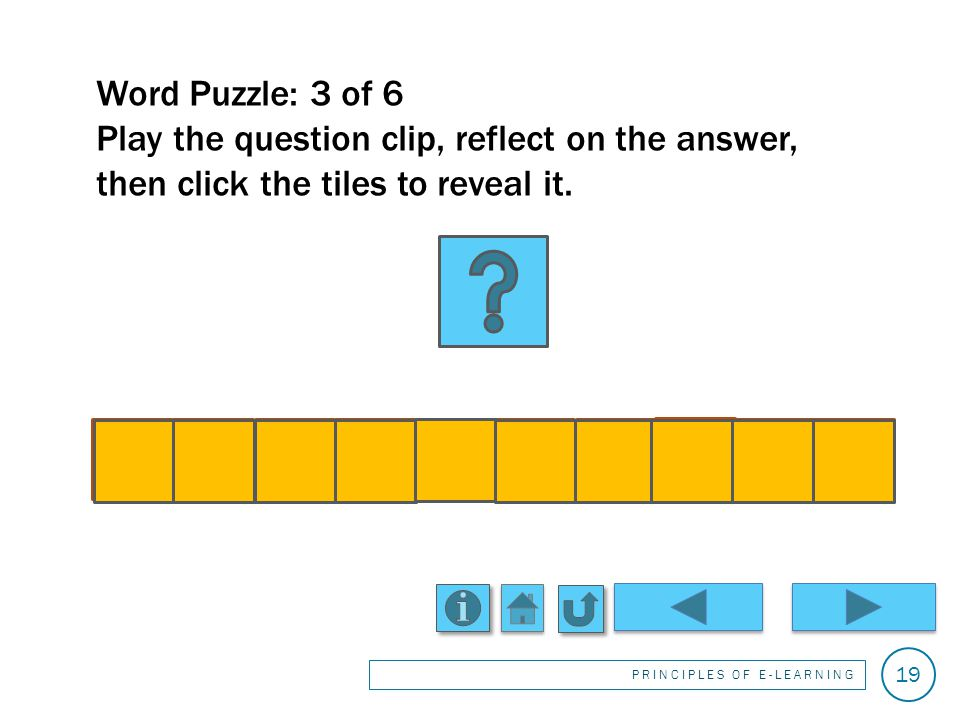Word Puzzle: 2 of 6 Play the question clip, reflect on the answer, then click the tiles to reveal it.